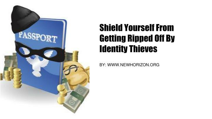 Shield yourself from getting ripped off by identity thieves
