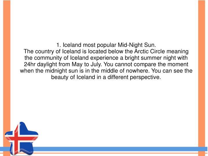 1. Iceland most popular Mid-Night Sun.