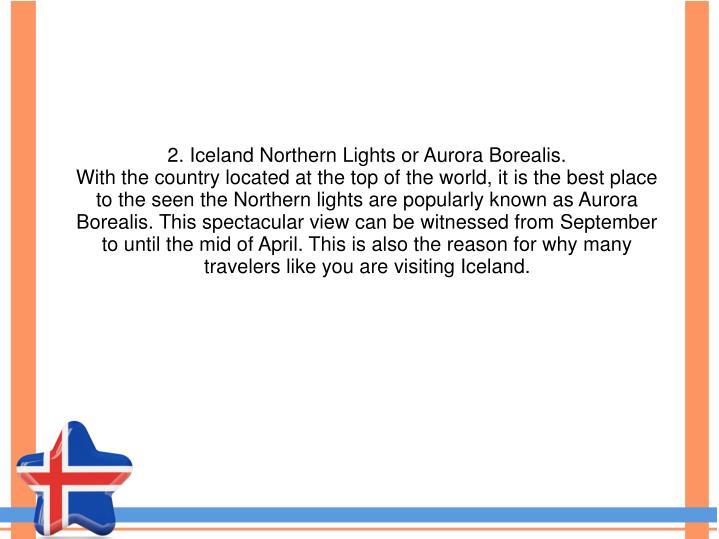 2. Iceland Northern Lights or Aurora Borealis.