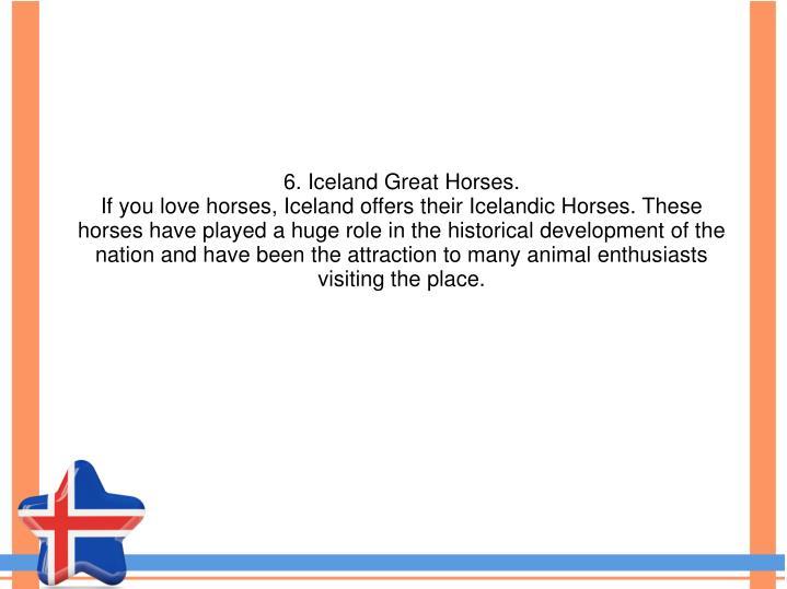 6. Iceland Great Horses.