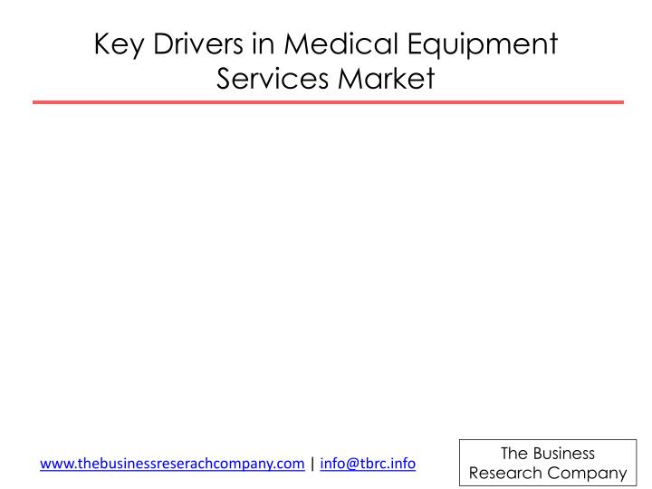 Key drivers in medical equipment services m arket