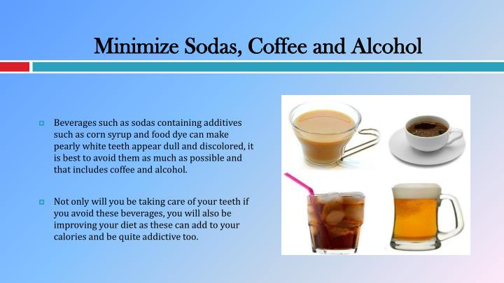 Minimize Sodas, Coffee and Alcohol