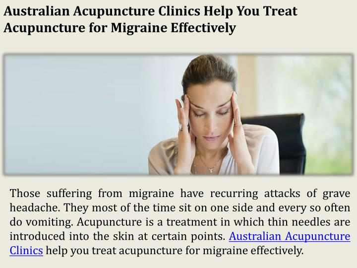 Australian Acupuncture Clinics Help You Treat Acupuncture for Migraine Effectively