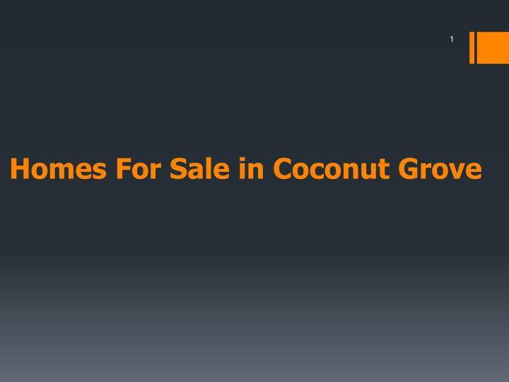 Homes for sale in coconut grove