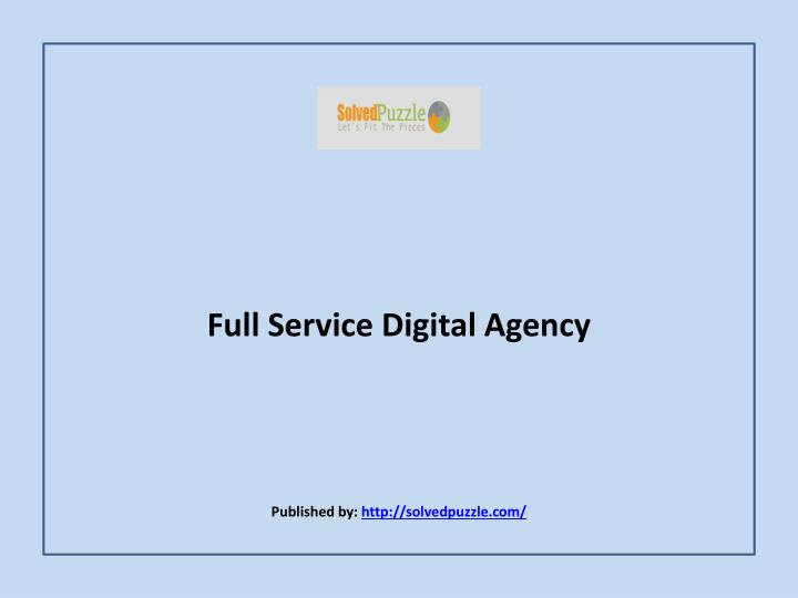 Full service digital agency published by http solvedpuzzle com