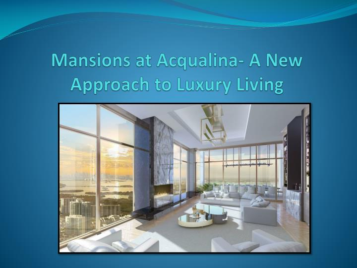 mansions at acqualina a new approach to luxury living n.