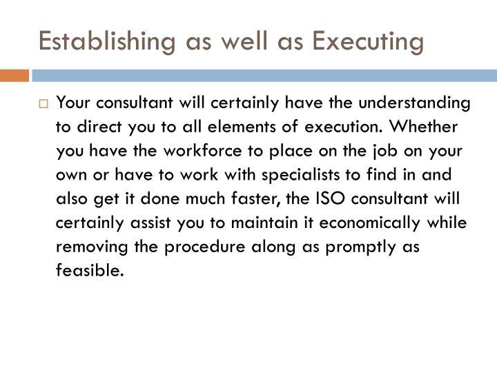Establishing as well as Executing