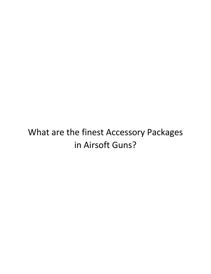 What are the finest Accessory Packages