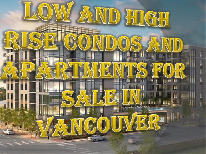 low and high rise condos and apartments for sale in vancouver