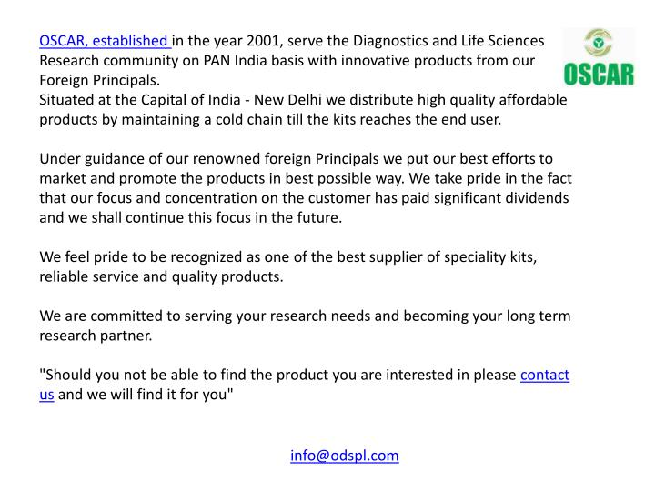 OSCAR, established in the year 2001, serve the Diagnostics and Life Sciences