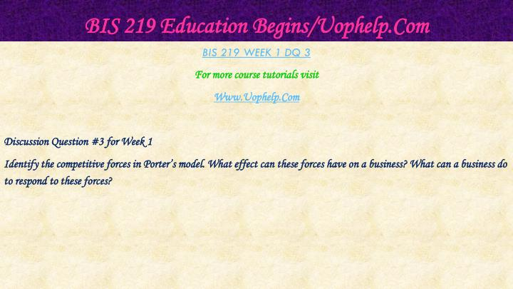 BIS 219 Education Begins/Uophelp.Com