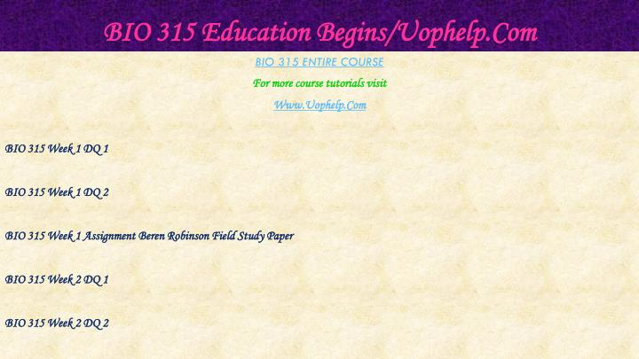 Bio 315 education begins uophelp com1