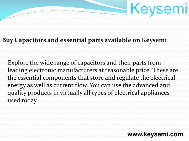 Buy Capacitors and essential parts available on Keysemi