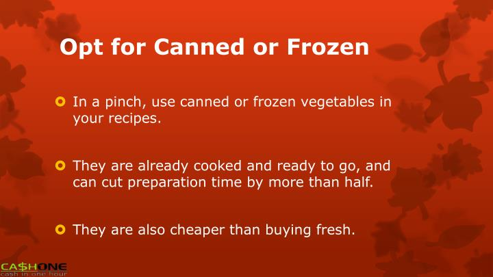 Opt for Canned or Frozen