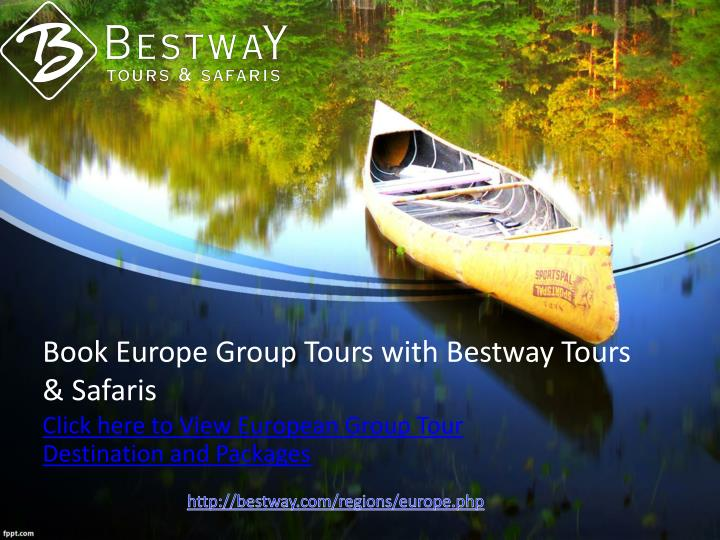 Book europe group tours with bestway tours safaris