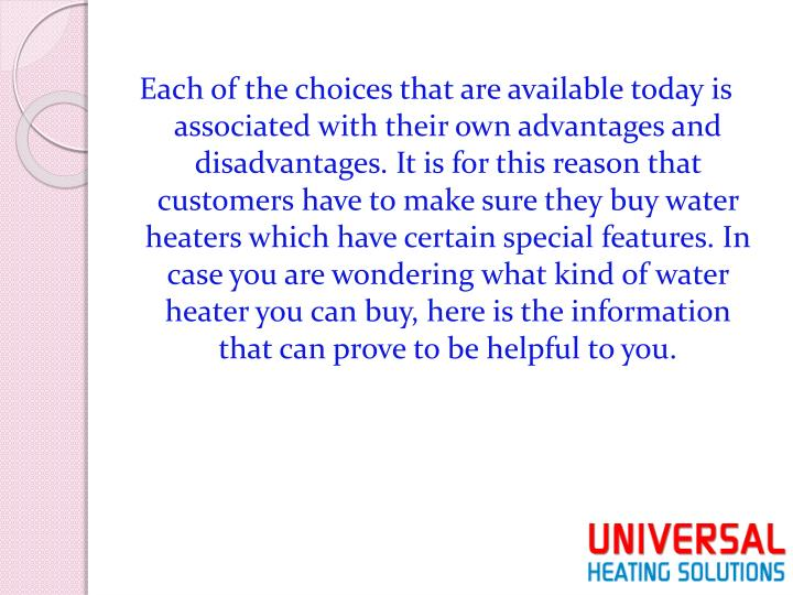 Each of the choices that are available today is associated with their own advantages and disadvantag...