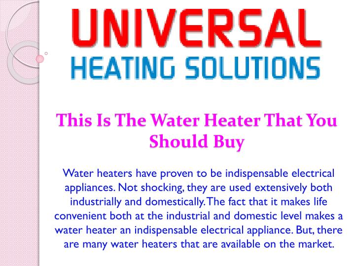 this is the water heater that you should buy n.