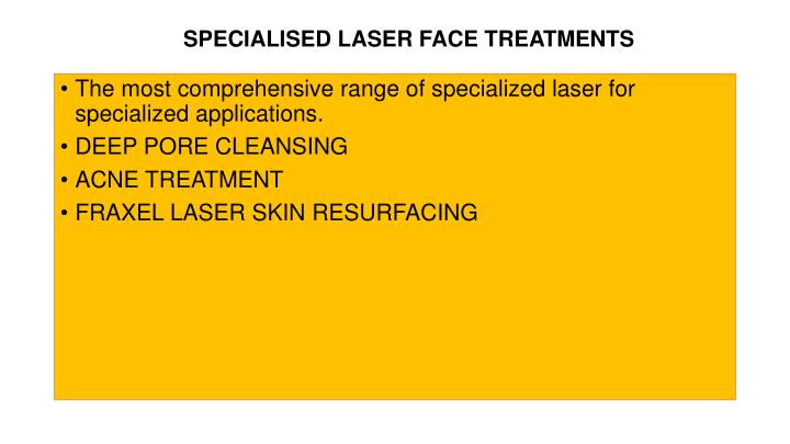 Specialised laser face treatments