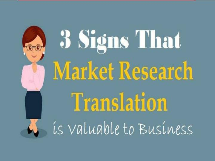 3 signs that market research translation is valuable to business