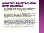 o nline t ech s upport pc laptop repair i n f aridabad