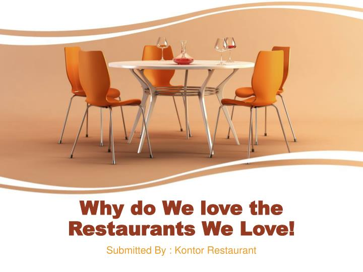 why do we love the restaurants we love n.