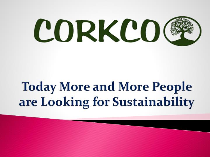 today more and more people are looking for sustainability n.