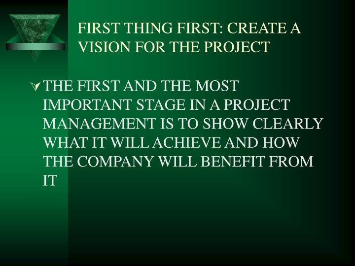 FIRST THING FIRST: CREATE A VISION FOR THE PROJECT