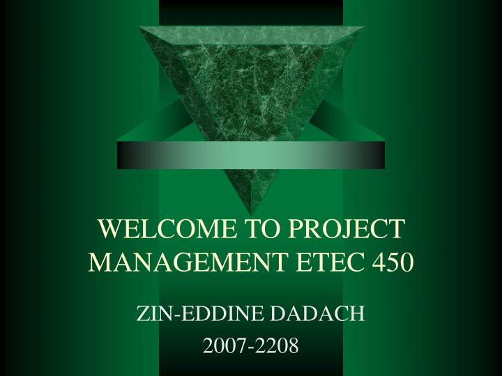 Welcome to project management etec 450