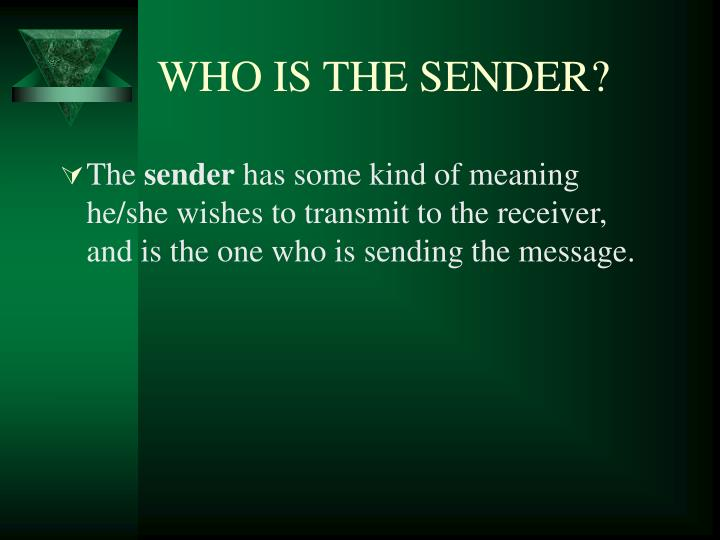 WHO IS THE SENDER?