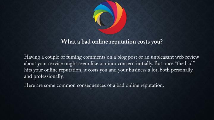 What a bad online reputation costs you?