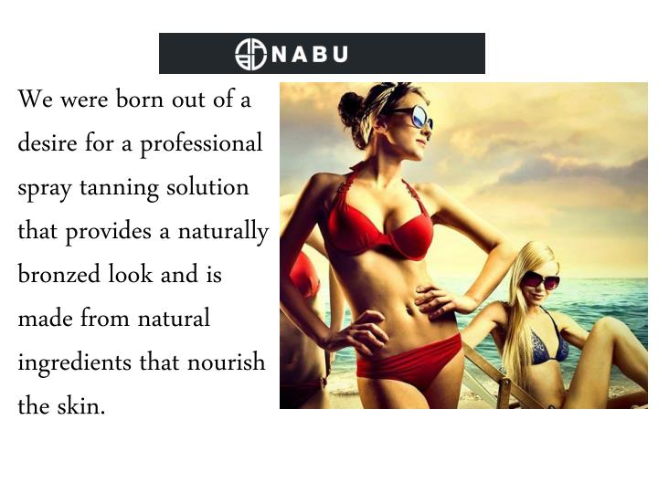 We were born out of a desire for a professional spray tanning solution that provides a naturally bro...