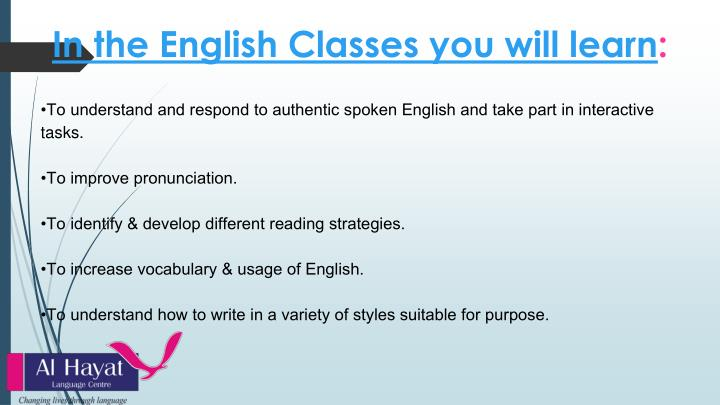 In the english classes you will learn