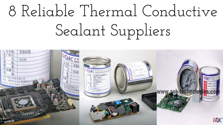 8 reliable thermal conductive sealant suppliers n.