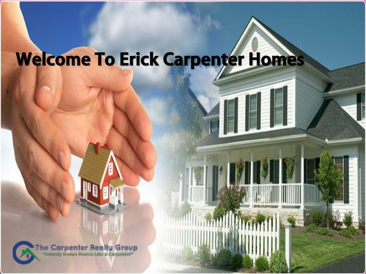 welcome to erick c arpenter homes n.
