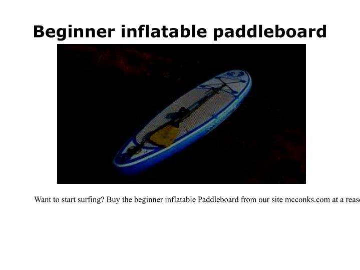 Beginner inflatable paddleboard
