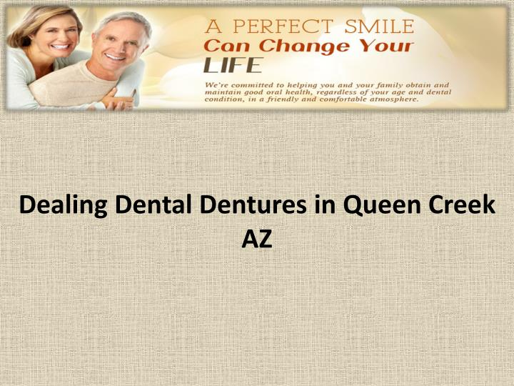dealing dental dentures in queen creek az n.