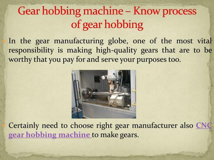 Gear hobbing machine know process of gear hobbing