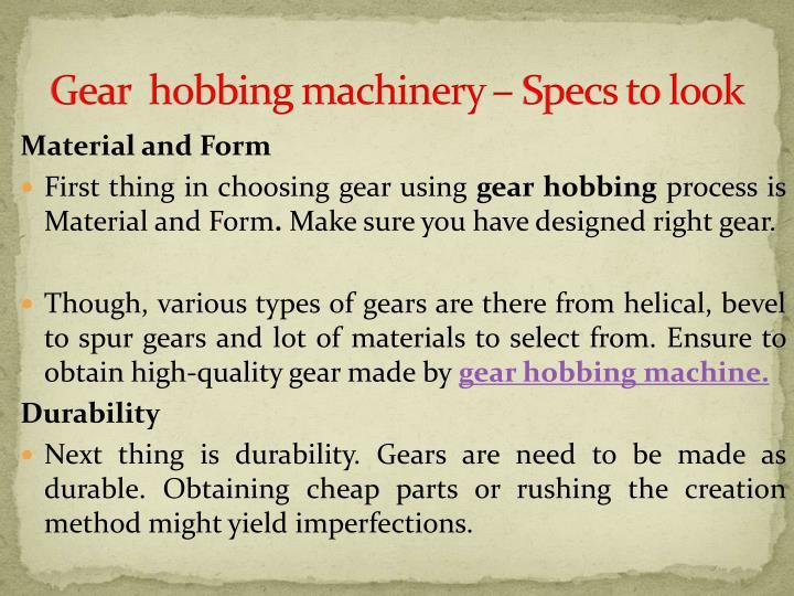 Gear hobbing machinery specs to look