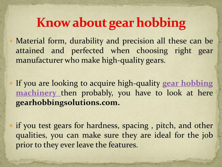 Know about gear hobbing