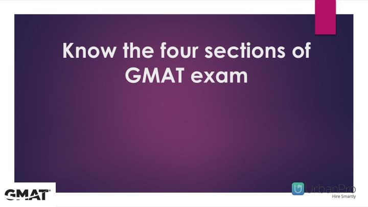 Know the four sections of gmat exam