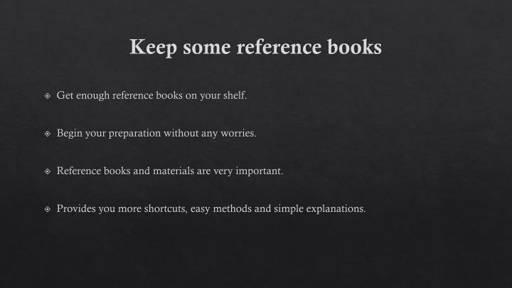 Keep some reference books