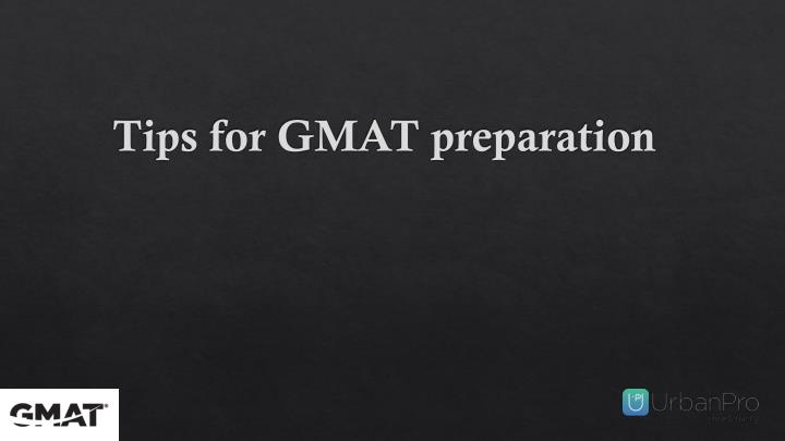 Tips for gmat preparation