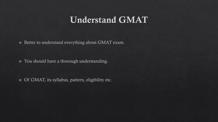 Understand GMAT