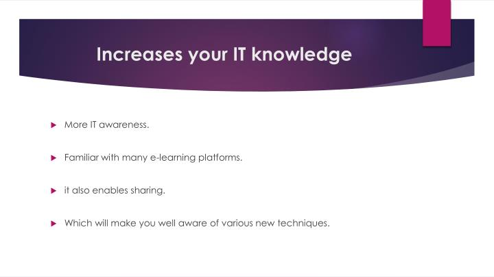 Increases your IT knowledge