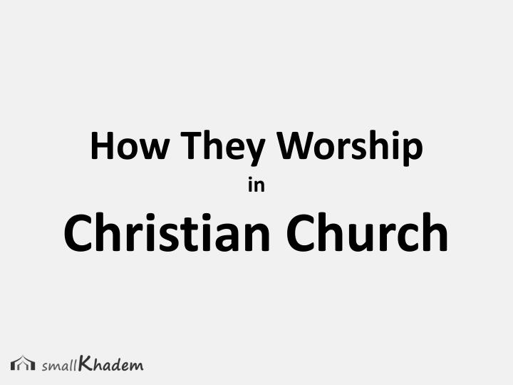 How They Worship