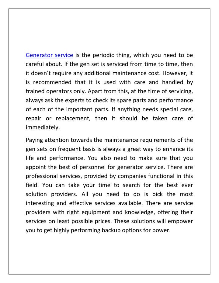 Generator service is the periodic thing, which you need to be