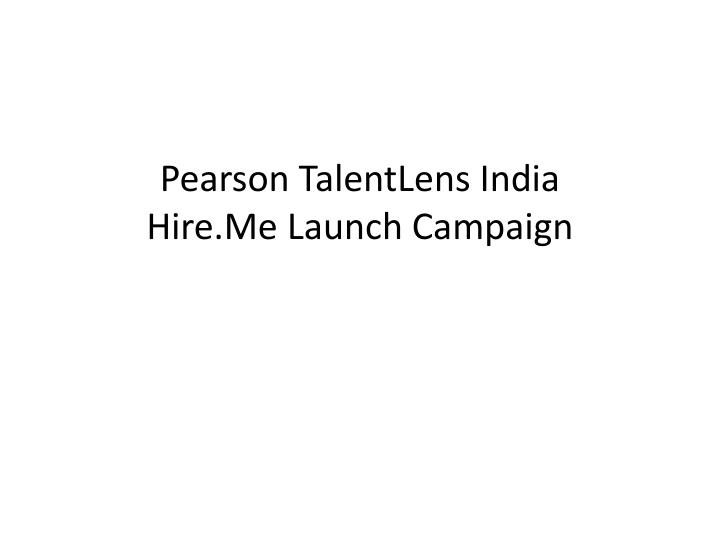 Pearson talentlens india hire me launch campaign