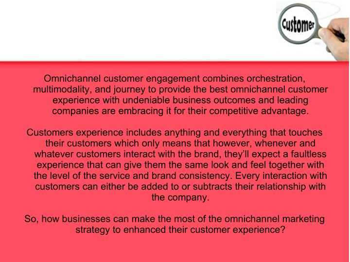 Omnichannel customer engagement combines orchestration,