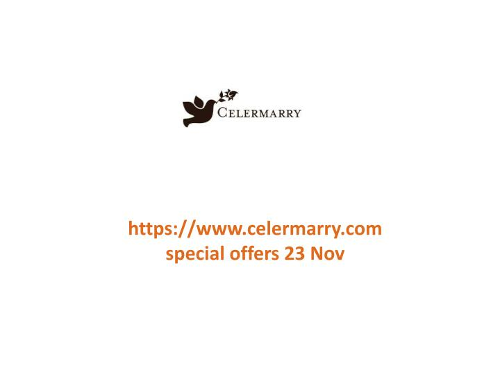 Https://www.celermarry.com special offers 23 Nov