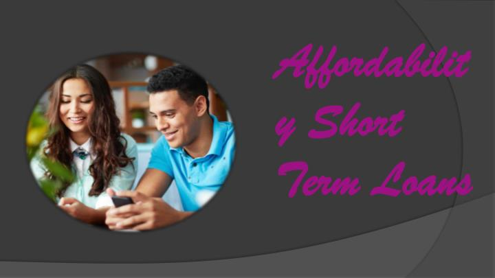 Affordability Short Term Loans